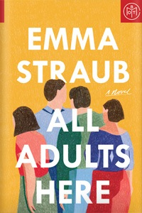 A bright yellow book cover with four vibrantly illustrated people facing different directions and white text with author, Emma Straub, and title, All Adults Here.