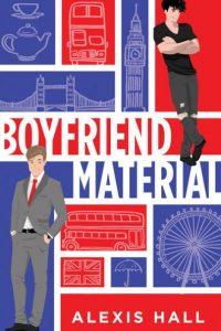 Red, white, and blue book cover with two men, one in a suit and the other in black jeans and a t-shirt. Images from the UK fill various squares in the background. The title is Boyfriend Material. The author is Alexis Hall.