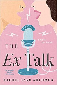 A pink, illustrated book cover with a man's and a woman's faces in profile toward each other, both open as if in speech over an old-fashioned microphone. The title is The Ex Talk and the author is Rachel Lynn Solomon.
