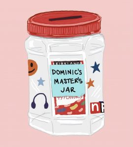 "An illustration of a large, empty jellybean jar with a slit cut in the lid and a Post-It on the front that says ""Dominic's Master's Jar"" in all caps. There are stickers around the outside."