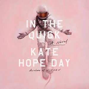 "A pink book cover with an astronaut floating in the center behind white text that says, ""IN THE QUICK"" and ""KATE HOPE DAY"""