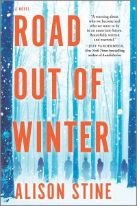 A book cover with a snowy treescape and hazy silhouettes of people among them. In big orange letters, it says ROAD OUT OF WINTER and ALISON STINE.