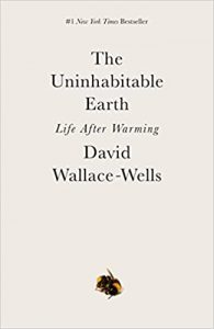 "A white book cover with simple black text that says ""The Uninhabitable Earth Life After Warming"" and ""David Wallace-Wells"" over a picture of a bee lying on its side."