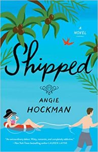 A blue book cover with an illustrated man towing a woman through water in an inner tube with tropical trees and a bird in the background. The title says Shipped in cursive, and the author, Angie Hockman, is printed below.