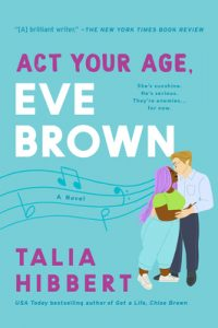A blue, illustrated book cover for Talia Hibbert's Act Your Age, Eve Brown, with a lavender-haired woman  embracing a man, the suggestion of sheet music trailing behind her.