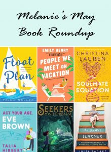 """A collection of six book covers with the title, """"Melanie's May Book Roundup"""" at the top."""
