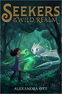 An illustrated book cover of Seekers of the Wild Realm by Alexandra Ott with a young girl summoning green magic and looking at a white dragon among trees.
