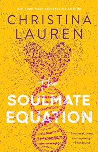 A yellow book cover with a heart and DNA strand below it. Christina Lauren is listed at the top and The Soulmate Equation at the bottom.