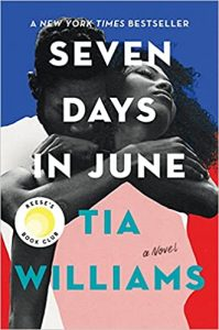 A book cover with a blue background and pink and red blobs over a black and white photo of a Black man and woman. He embraces her from behind, face turned down toward her shoulder, and her head leans back against him. The title is printed in white: Seven Days in June. The author, Tia Williams, is printed in teal.